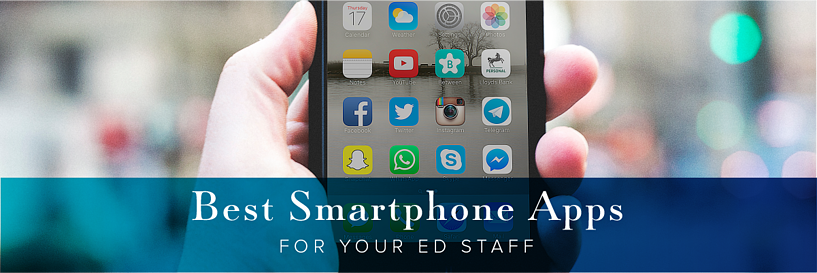 Best Smartphone Apps for Your ED Staff