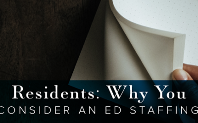 Residents: Why You Should Consider an ED Staffing Agency