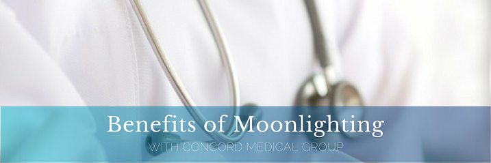 Benefits of Moonlighting With Concord Medical Group