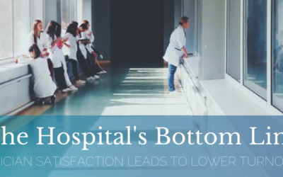 The Hospital's Bottom Line – How Physician Satisfaction Leads to Lower Turnover Rates