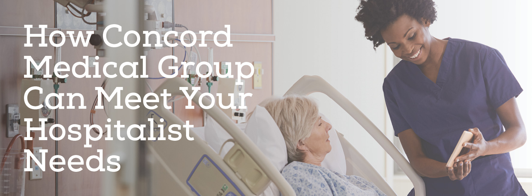 How Concord Medical Group Can Meet Your Hospitalist Needs