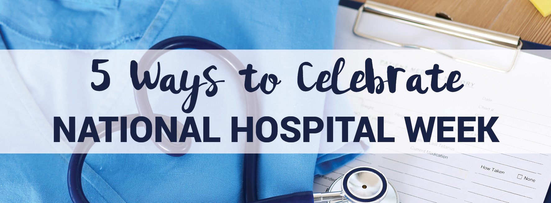 Five Ways to Celebrate National Hospital Week
