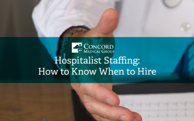 Hospitalist Staffing: How to Know When to Hire