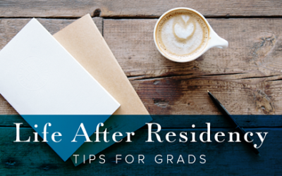 Life After Residency: Tips for Grads