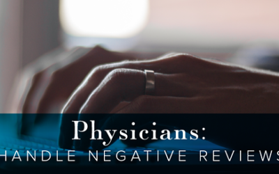 Physicians: How to Handle Negative Reviews Online