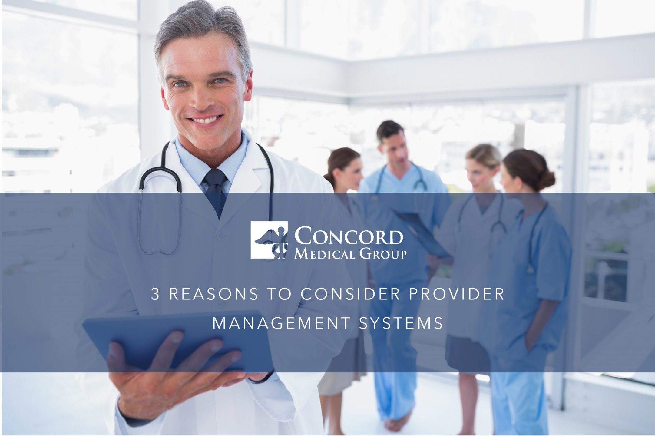 3 Reasons to Consider Provider Management Systems